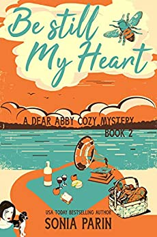 Be Still My Heart (A Dear Abby Cozy Mystery Book 2) by [Sonia Parin]