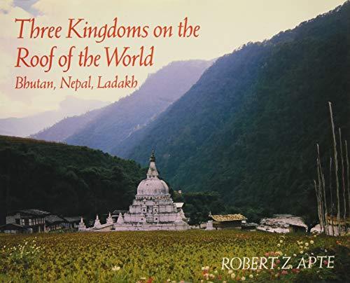 Three Kingdoms on the Roof of the World: Bhutan, Nepal, and Ladakh