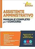Assistente amministrativo. Manuale completo per i concorsi