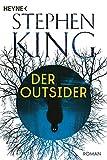 Der Outsider: Roman - Stephen King