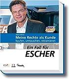 Meine Rechte als Kunde: Kaufen, umtauschen und reklamieren: Ein Fall für Escher (Escher. Ihr MDR-Ratgeber bei Haufe)
