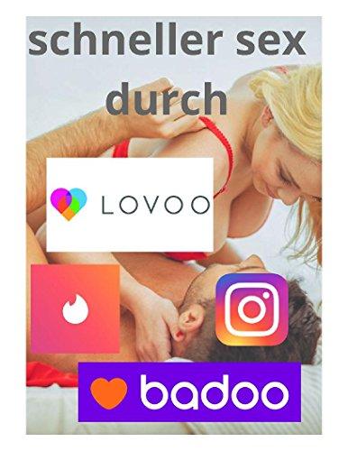 Schneller sex durch Dating-Apps: Wie schnell und einfach Mann über Lovoo, Tinder und co sex haben kann.