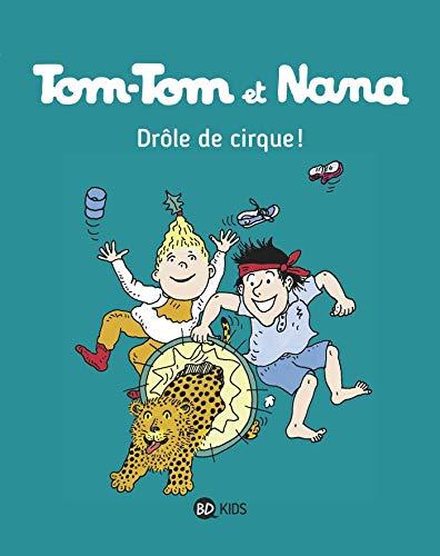 Tom-Tom et Nana, Tome 07: Drôle de cirque !
