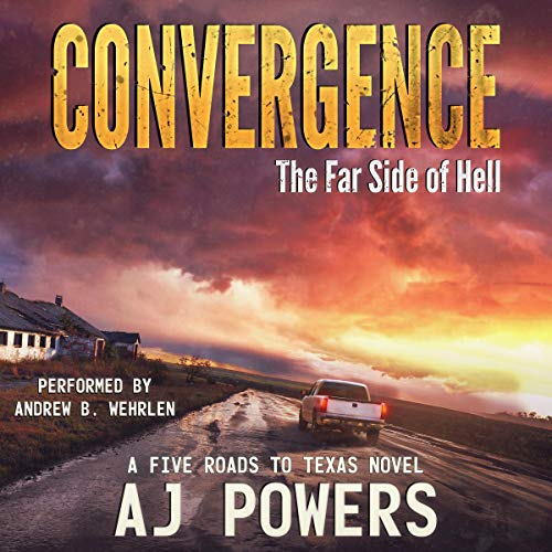 Convergence: The Far Side of Hell     A Five Roads to Texas Novel, Book 4              De :                                                                                                                                 AJ Powers,                                                                                        Phalanx Press                               Lu par :                                                                                                                                 Andrew B. Wehrlen                      Durée : 6 h et 35 min     Pas de notations     Global 0,0