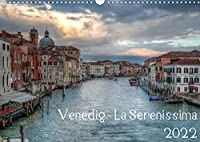 Venedig - La Serenissima 2022 (Wandkalender 2022 DIN A3 quer): Venedig La Serenissima 2017 (Monatskalender, 14 Seiten )