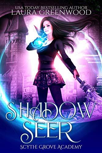 Shadow Seer Scythe Grove Academy Laura Greenwood urban fantasy