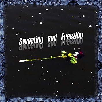 Sweating and Freezing