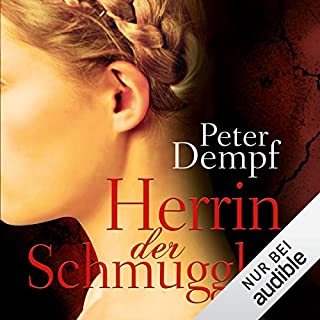 Herrin der Schmuggler                   Autor:                                                                                                                                 Peter Dempf                               Sprecher:                                                                                                                                 Solveig Jeschke                      Spieldauer: 12 Std. und 21 Min.     202 Bewertungen     Gesamt 4,3