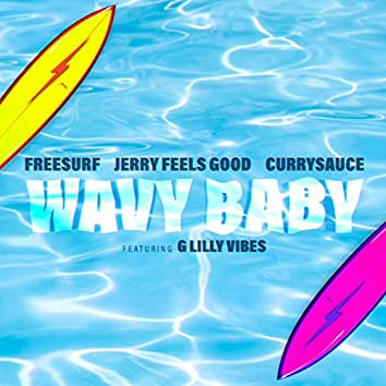 Wavy Baby (feat. G Lilly Vibes)