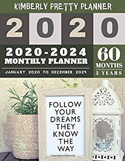 5 year monthly planner 2020-2024: monthly planner 5 year   5 Year Planner for 60 Months   follow your dreams they know the way inspire quote design