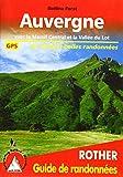 Auvergne - avec le Massif Central et la Vallée du Lot. Les 50 plus...