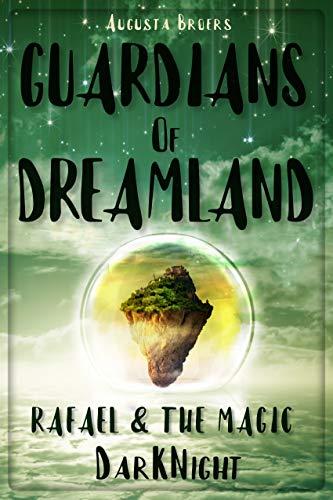 Guardians Of Dreamland: Rafael & the magic DarKNight