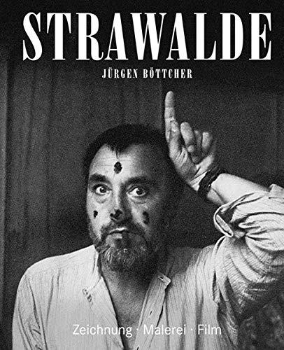 Strawalde / Jürgen Böttcher: Zeichnung · Malerei · Film