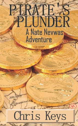 Book: Pirates Plunder - A Nate Nevwas Adventure by Chris Keys