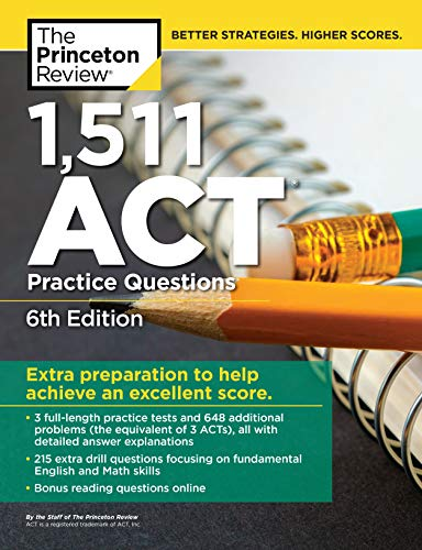 1,511 ACT Practice Questions, 6th Edition: Extra Preparation to Help Achieve an Excellent Score (Col