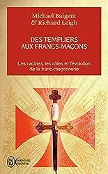 Des Templiers aux francs-maçons de Michael Baigent