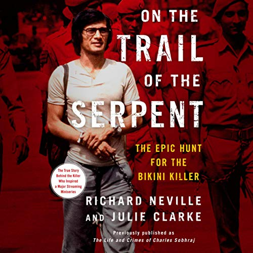 On the Trail of the Serpent Audiobook By Richard Neville, Julie Clarke cover art