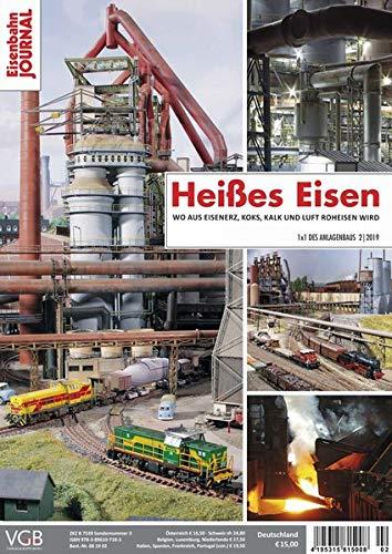 Heißes Eisen - Wo aus Eisenerz, Koks, Kalk und Luft Roheisen wird - Hochöfen als eindrucksvolles Modellbahnmotiv - Eisenbahn Journal - 1 x 1 des Anlagenbaus 2-2019