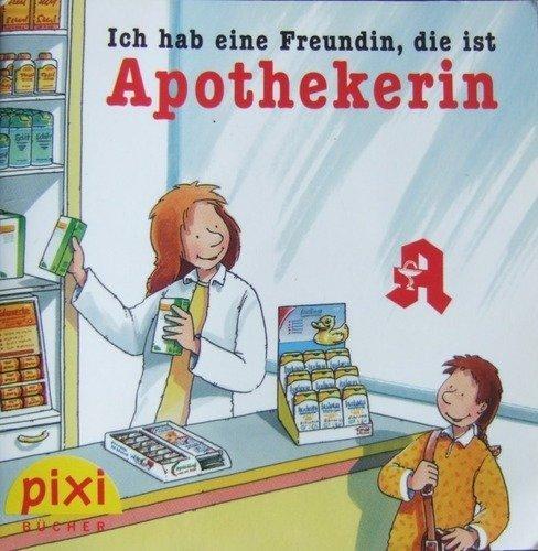 PIXI Buch Sonderausgabe für Stada: Ich hab eine Freundin, die ist Apothekerin