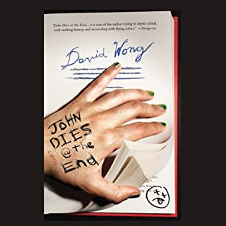 John Dies at the End                   Written by:                                                                                                                                 David Wong                               Narrated by:                                                                                                                                 Stephen R. Thorne                      Length: 14 hrs and 17 mins     79 ratings     Overall 4.5