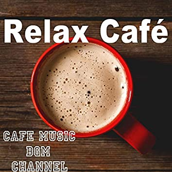 Relax Café ~Jazz & Bossa Nova~