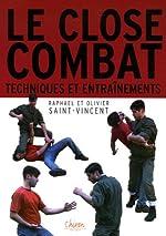 Close-Combat - Entraînements et techniques d'Olivier Saint-Vincent
