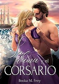 La dama y el corsario par Becka M. Frey