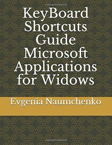 KeyBoard Shortcuts Guide Microsoft Applications for Widows