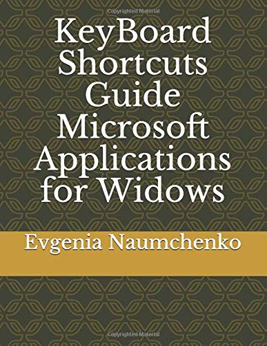 KeyBoard Shortcuts Guide Microsoft Applications for Widows