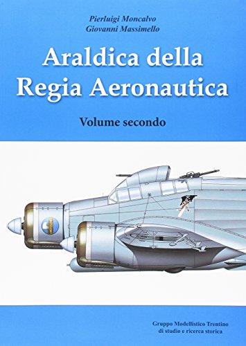 Araldica della regia aeronautica. Ediz. illustrata: 2