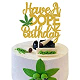 MAGBEA Have A Dope Birthday Cake Topper - Marijuana Birthday Cake Decorations, 420 Birthday, Dope Birthday Party Decors Supplies with Dope Leaf (Double-side Golden Glitter)