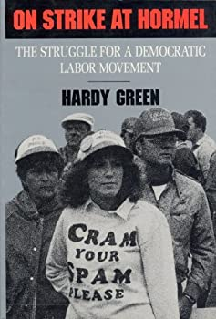 Paperback On Strike at Hormel: The Struggle for a Democratic Labor Movement (Labor and Social Change Series) Book