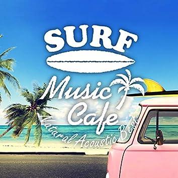 Surf Music Cafe ~ 極上・ナチュラルアコースティックベスト
