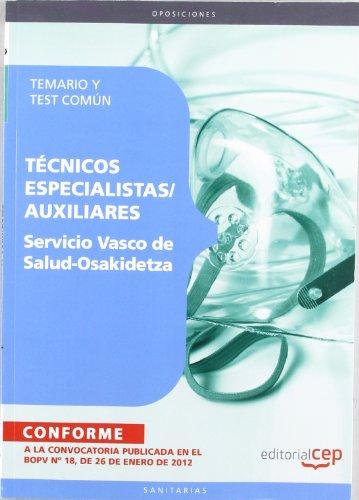 Servicio Vasco de Salud-Osakidetza. Temario y Test Común (técnicos especialistas/auxiliares) (Osakidetza 2011 (cep))