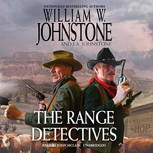 The Range Detectives Audiobook By William W. Johnstone,                                                                                        J. A. Johnstone cover art