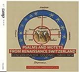 Psalmen und Motetten aus der Schweizer Renaissance