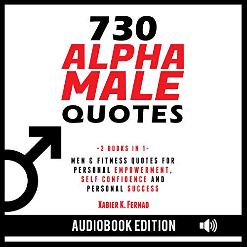 730 Alpha Male Quotes: Men & Fitness Quotes for Personal Empowerment, Self Confidence, and Personal Success Titelbild