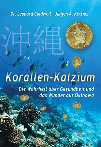 Korallen Kalzium: Die Wahrheit über Gesundheit und das Wunder von Okinawa
