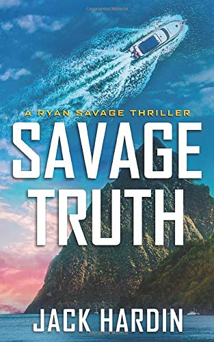 Savage Truth (Ryan Savage Thriller Series, Band 5)