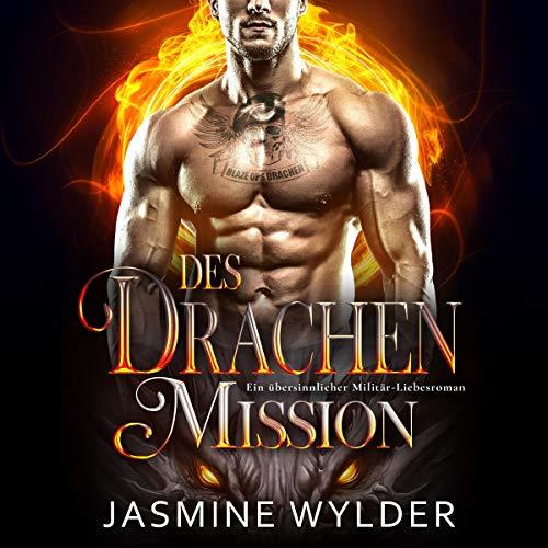 Des Drachen Mission: Ein übersinnlicher Militär-Liebesroman: Blaze Ops Drachen
