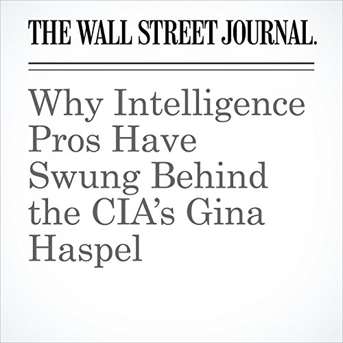 Why Intelligence Pros Have Swung Behind the CIA's Gina Haspel audiobook cover art