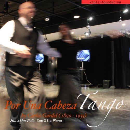 Por Una Cabeza By Carlos Gardel (1890-1935) Violin and Piano (feat. Violinfoundation & Soo G Lee) (Tango Por Una Cabeza Violin Sheet Music)