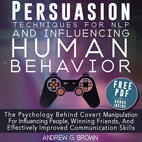 Persuasion Techniques for NLP and Influencing Human Behavior audiobook cover art