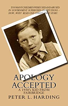 Apology Accepted: A 1950's Kid From Fairbridge by [Peter Harding]