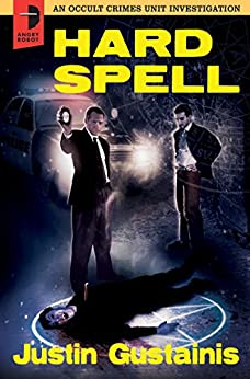 Hard Spell: An Occult Crimes Unit Investigation by [Justin Gustainis, Timothy Lantz]