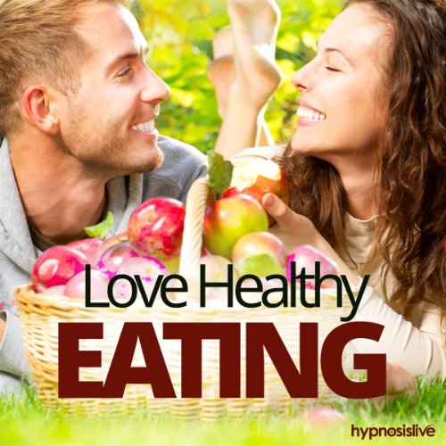 Love Healthy Eating Hypnosis audiobook cover art