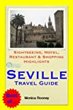 Seville, Spain Travel Guide - Sightseeing, Hotel, Restaurant & Shopping Highlights (Illustrated) (English Edition)