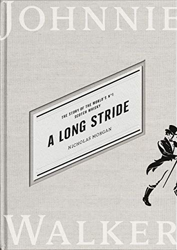 A Long Stride: The Story of the World's No. 1 Scotch Whisky