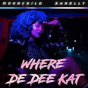 Where De Dee Kat