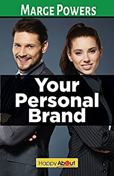Your Personal Brand: Learn How to Craft Your Personal Branding Statement by [Marge Powers]